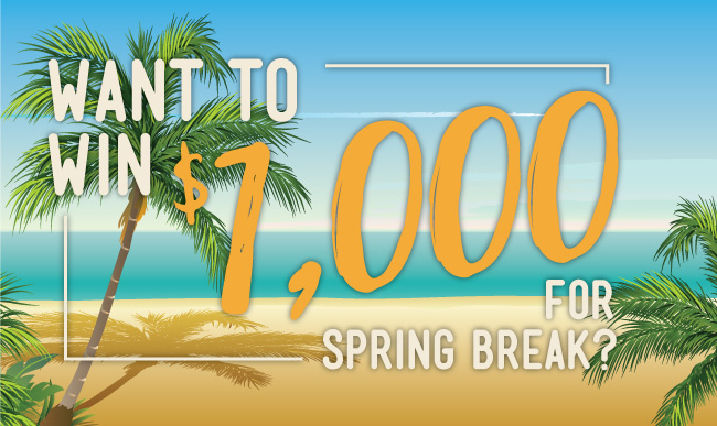 Want to Win $1,000 for Spring Break?